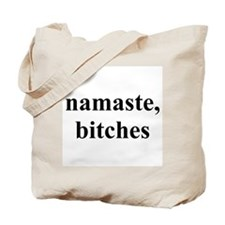 Namaste, bitches Tote Bag