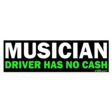 Musician - No Cash Bumper Car Sticker