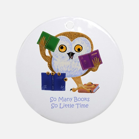 So Many Books So Little Time Ornament (Round)
