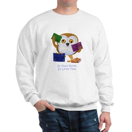So Many Books So Little Time Sweatshirt