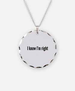 I Know I'm Right Necklace