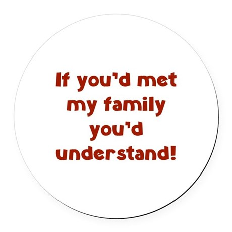 You'd Understand Round Car Magnet