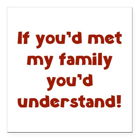 """You'd Understand Square Car Magnet 3"""" x 3"""""""