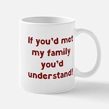 You'd Understand Mug