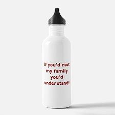 You'd Understand Water Bottle