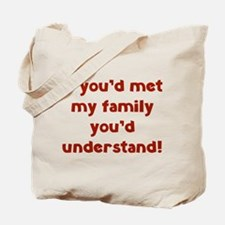 You'd Understand Tote Bag