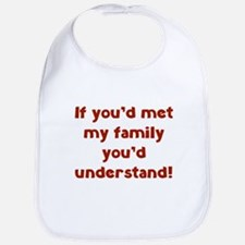 You'd Understand Bib