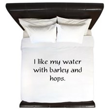 I like my water with barley and hops King Duvet