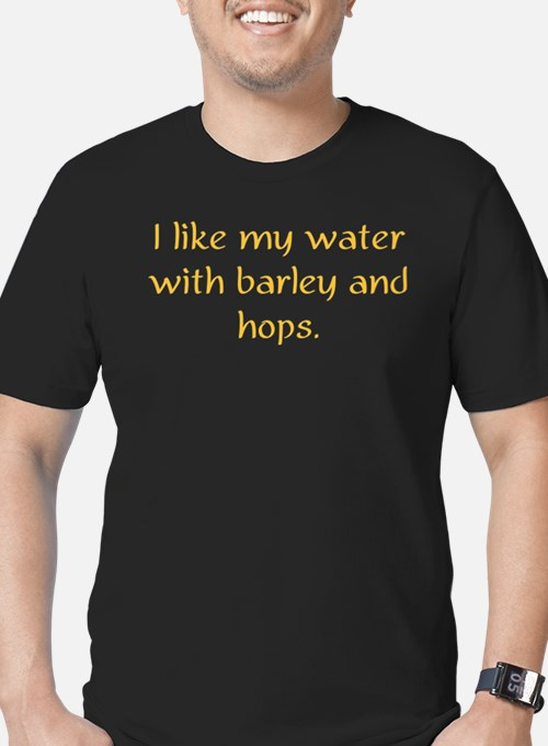 I like my water with barley and hops T