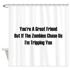 I'm tripping you. Shower Curtain