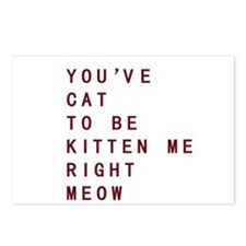 Youve Cat To Be Kitten Me Right Meow Postcards (Pa