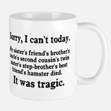 Sorry I can't today hamster died Mug