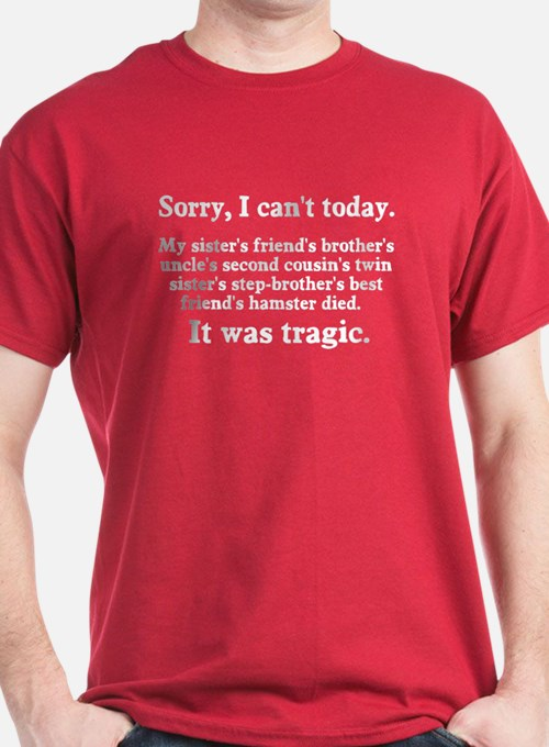 Sorry I can't today hamster died T-Shirt
