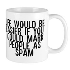Life easier mark people spam Mug