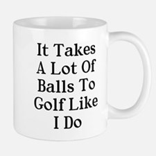 A lot of balls to golf like me Mug