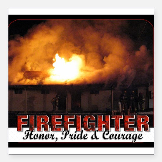 Firefighter Honor Pride Courage Square Car Magnet