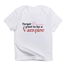 Cute Forget princess i want to be a vampire Infant T-Shirt