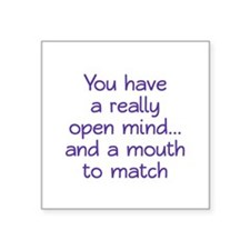 """Open Mind and Mouth Square Sticker 3"""" x 3"""""""