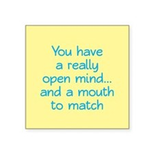"Open Mind and Mouth Square Sticker 3"" x 3"""
