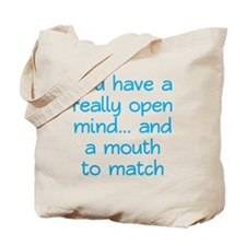 Open Mind and Mouth Tote Bag
