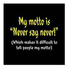 """Never Say Never Square Car Magnet 3"""" x 3"""""""
