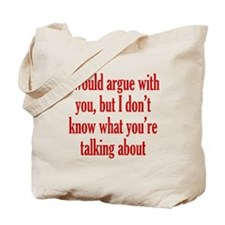No Point in Arguing Tote Bag