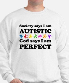 Autistic=Perfect Sweatshirt