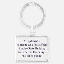 An optimist is Landscape Keychain