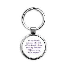An optimist is Round Keychain