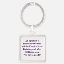 An optimist is Square Keychain