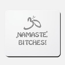 Sparkly Namaste Bitches Mousepad
