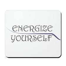 Energize Yourself Mousepad