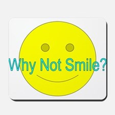 Why Not Smile? (with face) Mousepad
