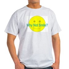 Why Not Smile? (with face) T-Shirt