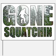 Gone Squatchin deep woods Yard Sign