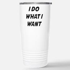 I Do What I Want Stainless Steel Travel Mug