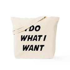 I Do What I Want Tote Bag