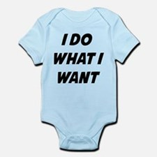 I Do What I Want Infant Bodysuit