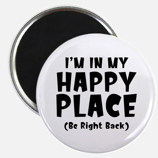 I'm In My Happy Place Magnet