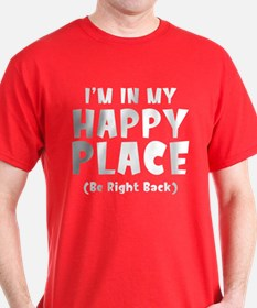 I'm In My Happy Place T-Shirt