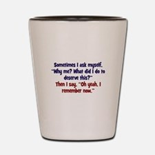 Why me? Shot Glass