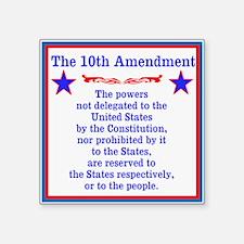 """The 10th AMENDMENT Square Sticker 3"""" x 3"""""""