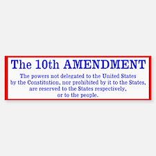 The 10th AMENDMENT Bumper Bumper Sticker