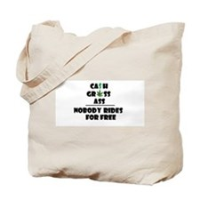 Cash Grass or Ass Nobody Rides For Free Tote Bag