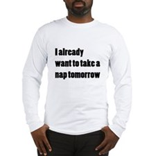 I Want a Nap Long Sleeve T-Shirt