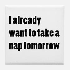 I Want a Nap Tile Coaster