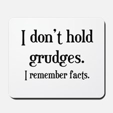 I Don't Hold Grudges Mousepad