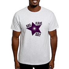 BAdFlareDay T-Shirt