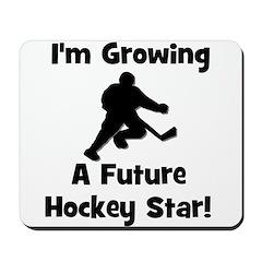 Growing A Future Hockey Star Mousepad