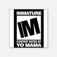 IMMATURE Rectangle Sticker